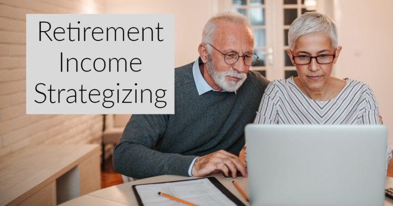 retirement income strategizing