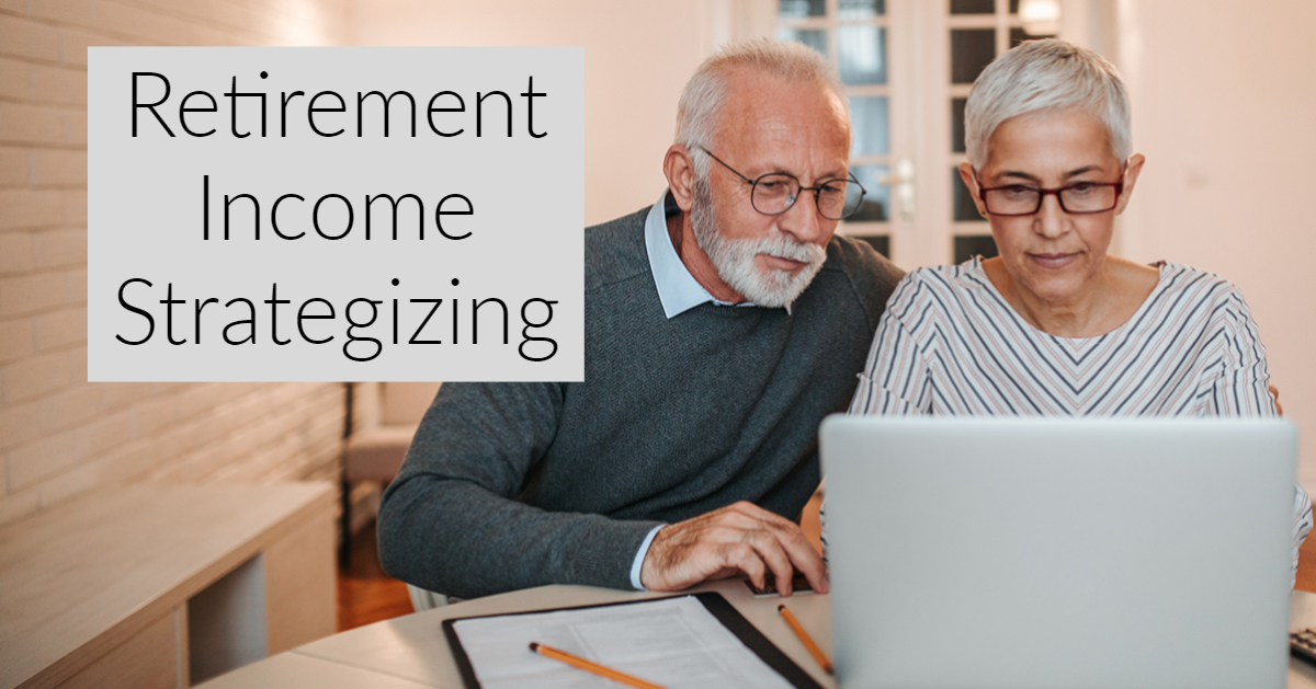 retirement income strategizing