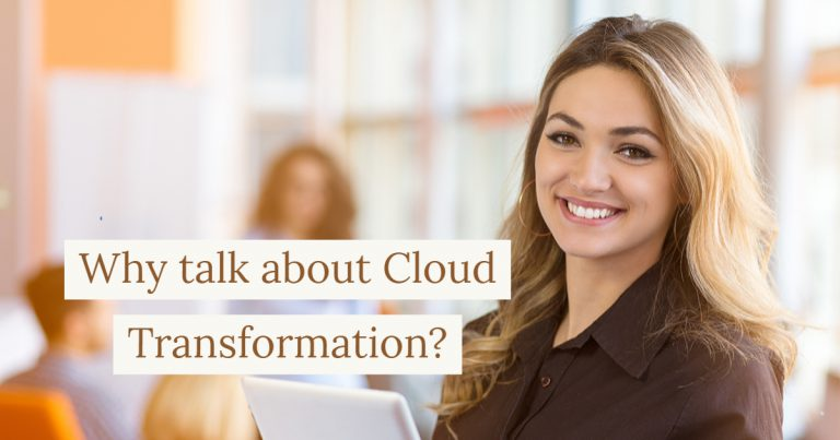 Why talk about Cloud Transformation?