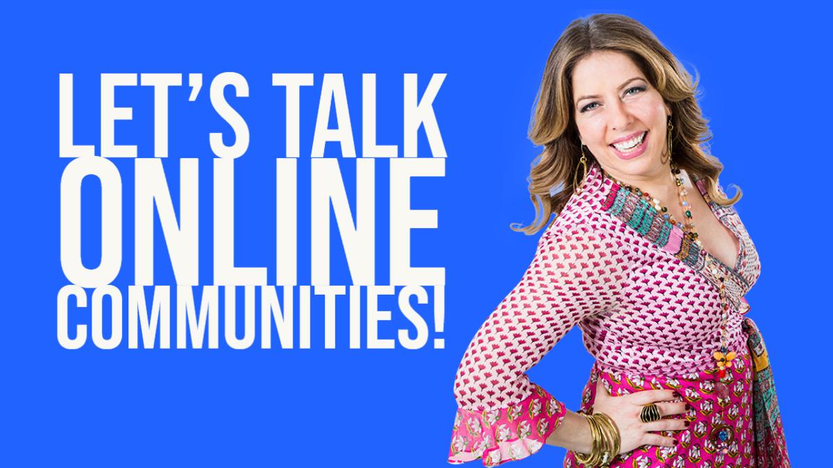 Let's talk online communities!