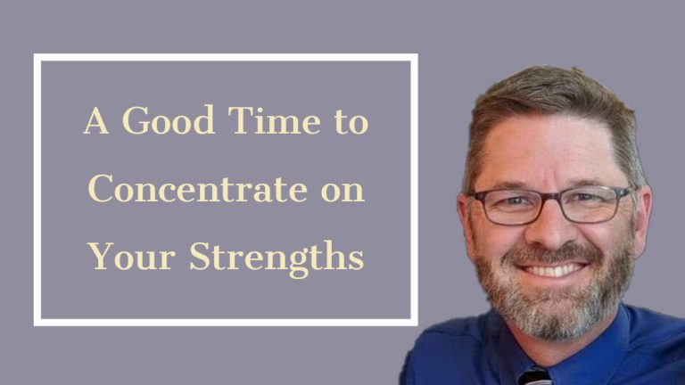 Concentrate on Strengths