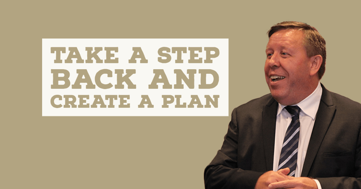Take a Step Back and Create a Plan