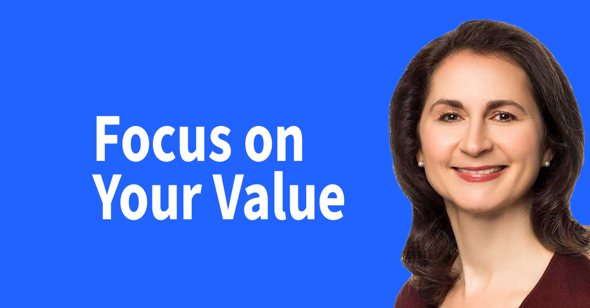 Focus on Your Value